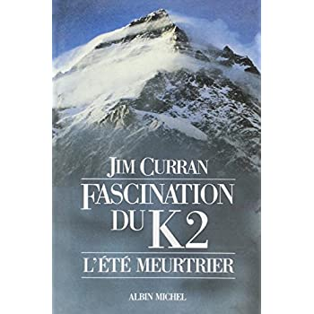 Fascination du K2: L'été meurtrier