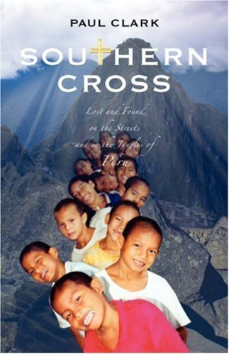 southern-cross-lost-and-found-on-the-streets-and-in-the-jungles-of-peru-by-paul-clark-2008-02-15