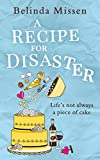 A Recipe for Disaster by Belinda Missen