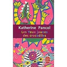 Les Yeux Jaunes Des Crocodiles (French) Pancol, Katherine ( Author ) Jan-03-2010 Paperback