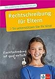 Klett Rechtschreibung für Eltern: So unterstützen Sie Ihr Kind!