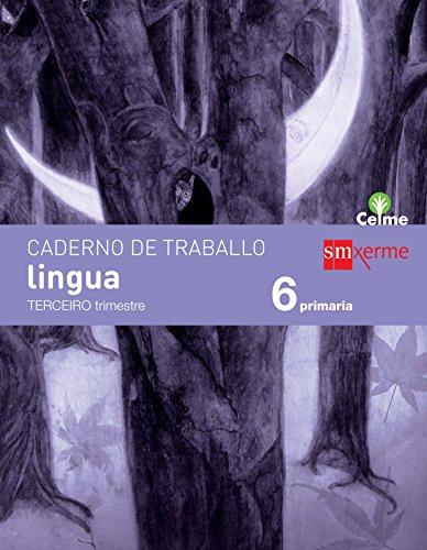 Caderno de lingua. 6 Primaria, 3 Trimestre. Celme - 9788498545470