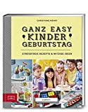 Yummy! Ganz easy Kindergeburtstag: Stressfreie Rezepte & witzige Ideen