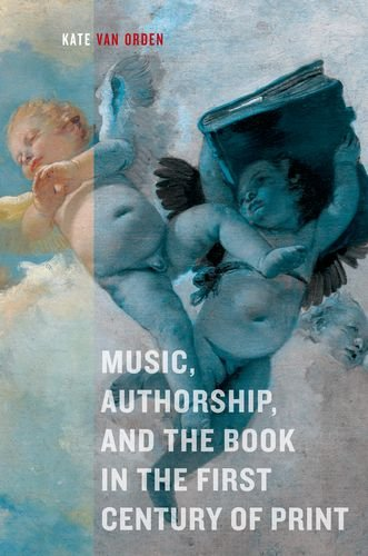 Music, Authorship, and the Book in the First Century of Prin