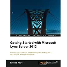 Getting Started with Microsoft Lync Server 2013 by Fabrizio Volpe (2013-07-17)