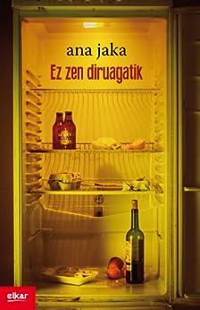 Ez zen diruagatik (Literatura Book 327) (Basque Edition
