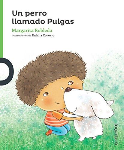 Un Perro Llamado Pulgas (Serie Verde: Cuentos Traviesos / Green Series: Naughty...