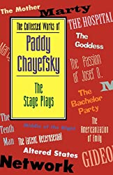 The Collected Works of Paddy Chayefsky: Stage Plays (Drama & Literature)