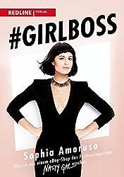 #Girlboss: Wie ich aus einem eBay-Shop das Fashionimperium Nasty Gal erschuf (German Edition)