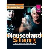 Reise Know-How Sprachführer Neuseeland Slang - das andere Englisch: Kauderwelsch-Band 45