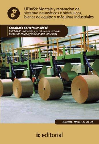 Montaje y reparación de sistemas neumáticos e hidráulicos bienes de equipo y máquinas industriales. FMEE0208 por Rafael Castillo Jiménez