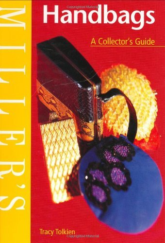 Miller's Handbags: A Collector's Guide (Miller's collector's guide) by Tracy Tolkien (2001-08-16)
