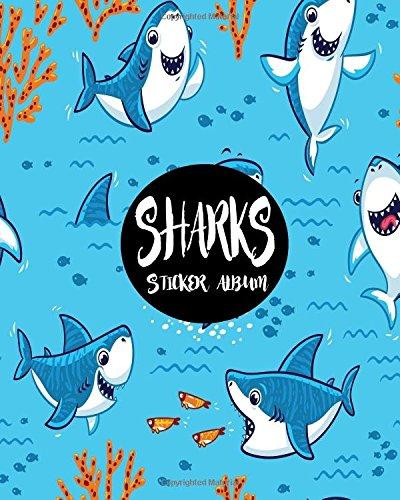 Sharks Sticker Album: Blank Sticker Book Sticker Journal Sharks Theme 8x10 100 Pages: Volume 4