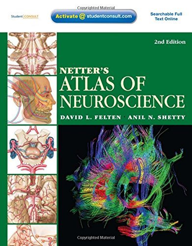 Netter's Atlas of Neuroscience: with STUDENT CONSULT Online Access, 2e (Netter Basic Science) by David L. Felten MD PhD (2009-04-23)