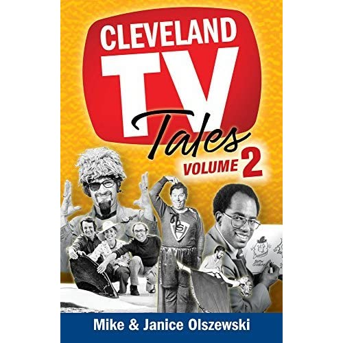 Cleveland TV Tales Volume 2: More Stories from the Golden Age of Local Television by Mike Olszewski (2015-11-17)
