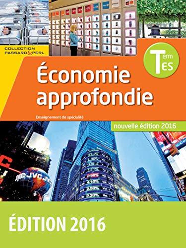 SES Tle ES Spécialité Économie approfondie * Coll. Passard & Perl