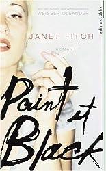 Paint it black: Roman. Von der Autorin des Weltbestsellers