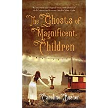 The Ghosts of Magnificent Children