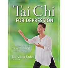 Tai Chi for Depression: A 10-Week Program to Empower Yourself and Beat Depression (English Edition)