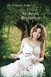 Mi Bebe Organico (My Organic Baby) - Best Reviews Guide