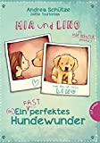 Mia und Lino: Ein (fast) perfektes Hundewunder