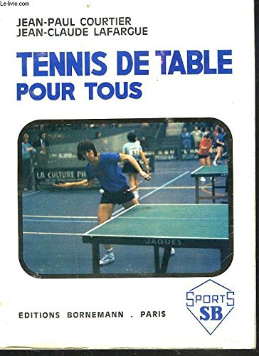 Tennis de table pour tous par Jean-Paul Courtier