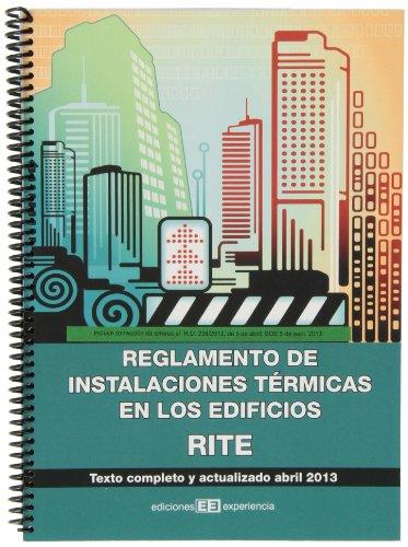 Reglamento Instalaciónes Térmicas En Los Edificios Rite. Actualizado Abril 2013 por José Jesús Arboledas Herranz
