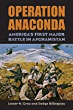 Operation Anaconda: America's First Major Battle in Afghanistan (Modern War Studies)