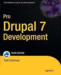 Pro Drupal 7 Development (Expert's Voice in Open Source) by Todd Tomlinson (2010-12-28)