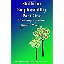 Skills for Employability Part One: Pre-Employment (Lifelong Learning: Personal Effectiveness Guides) by Marsh, Rosalie (May 17, 2012) Paperback