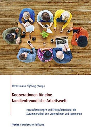 Kooperationen für eine familienfreundliche Arbeitswelt: Herausforderungen und Erfolgsfaktoren für die Zusammenarbeit von Unternehmen und Kommunen