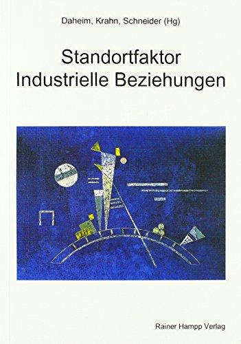 Standortfaktor Industrielle Beziehungen: Abkehr von den traditionellen Arrangements?