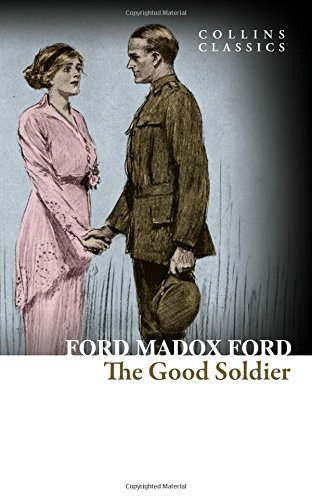 The Good Soldier: A Tale of Passion (Collins Classics) por Ford Madox Ford