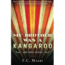 My Brother was a Kangaroo: Short Story Anthology