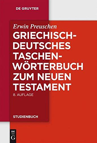 Griechisch deutsches Taschenwörterbuch zum Neuen Testament (Gruyter de Gruyter Studienbücher) (de Gruyter Studienbuch) (Neue Testament Griechisch Wörterbuch)
