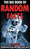 The Big Book of Random Facts Volume 8: 1000 Interesting Facts And Trivia (Interesting...