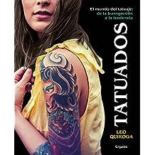 Tatuados: El mundo del tatuaje: de la transgresión a la tendencia (Ocio y entretenimiento)