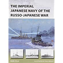 The Imperial Japanese Navy of the Russo-Japanese War (New Vanguard) by Mark Stille (2016-03-22)