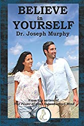 Believe in Yourself (Prancing Pony Press) by Joseph Murphy (2014-11-20)