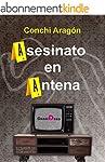Asesinato en antena (Spanish Edition)