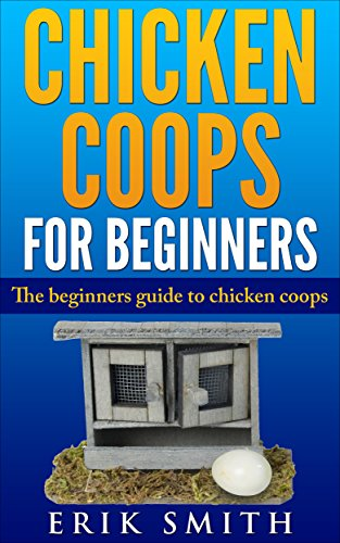 chicken-coops-for-beginners-the-beginners-guide-to-chicken-coops