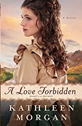 A Love Forbidden: A Novel (Heart of the Rockies) by Kathleen Morgan (2012-05-01)