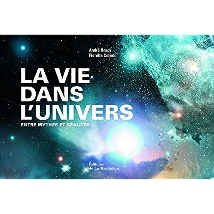 La vie dans l'univers : Entre mythes et réalités