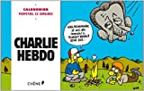 Charlie Hebdo Calendrier perpetuel 52 semaines: Written by Lydia Guirous, 2014 Edition, Publisher: Hachette [Hardcover]