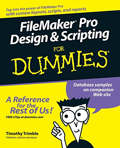 FileMaker Pro Design and Scripting For Dummies (For Dummies Series)