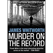 Murder on the Record (A Detective Frank Miller Mystery Book 5) (English Edition)
