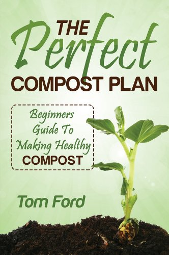 The Perfect Compost Plan: Simple Guide To Making Healthy ...