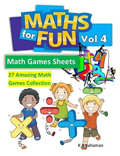 Math For Fun Vol 4: 27 Amazing Math Games collection, Cool Math Games for Kids (Math Games Sheets Book 3) (English Edition)