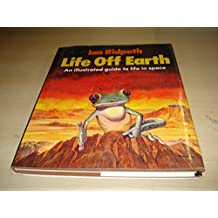 Life off Earth - an Illustrated guide to Life in Space