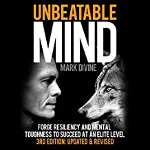 Unbeatable Mind: Forge Resiliency and Mental Toughness to Succeed at an Elite Level (Third Edition: Updated & Revised)